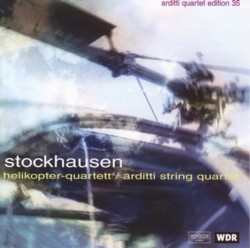 シュトックハウゼン 「ヘリコプター四重奏曲」 アルディッティ弦楽四重奏団