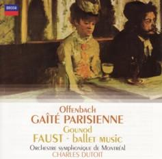 シャルル・デュトワ指揮モントリオール交響楽団 オッフェンバック(ロザンタール編)「パリの喜び」&グノー「ファウスト」からのバレエ音楽
