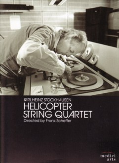 DVD「カールハインツ・シュトックハウゼン 『ヘリコプター弦楽四重奏曲』」